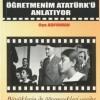 Öğretmenim Atatürk'ü Anlatıyor