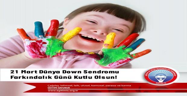 21 Mart Dünya Down Sendromu Farkındalık Günü Kutlu Olsun