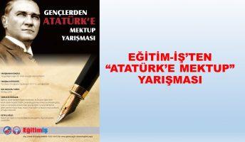 """EĞİTİM-İŞ'TEN """"ATATÜRK'E MEKTUP"""" YARIŞMASI"""